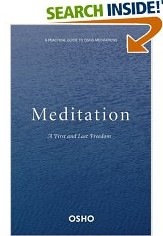 meditation the first and last freedom This is a reading of osho´s book meditation: the first and last freedom it is very helpful in order to understand many of osho`s techniques of meditation.